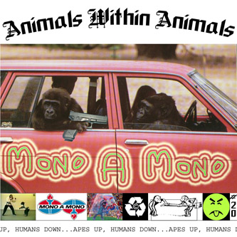 animals within animals - mono a mono